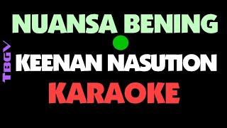 Keenan Nasution - NUANSA BENING - Karaoke.