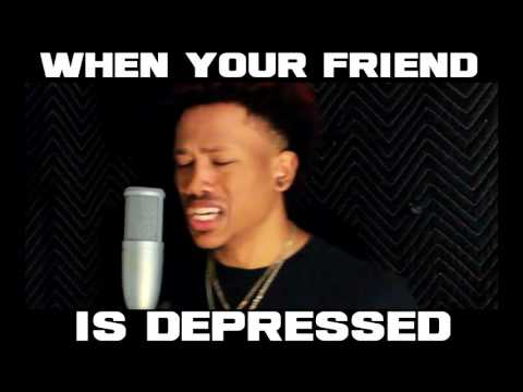 WHEN YOUR FRIEND IS DEPRESSED....(Young Verse & Nakuu) (Prod. Young Taylor)
