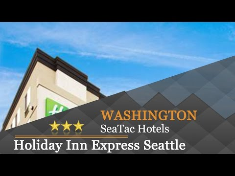 Holiday Inn Express Seattle - Sea-Tac Airport - SeaTac Hotels, Washington