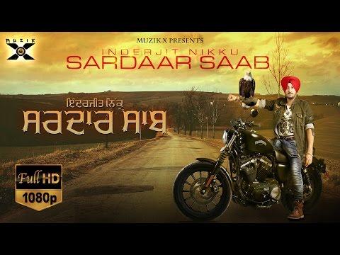 Sardaar Saab (Full Video) ● Inderjit Nikku ● Money Aujla ● Latest Punjabi Songs 2016 ● Muzik X