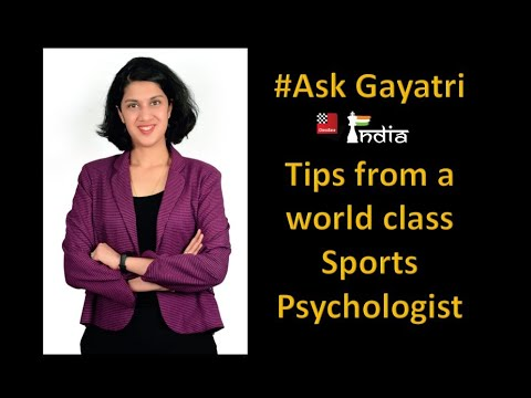Tips from a world class sports psychologist - Ask Gayatri