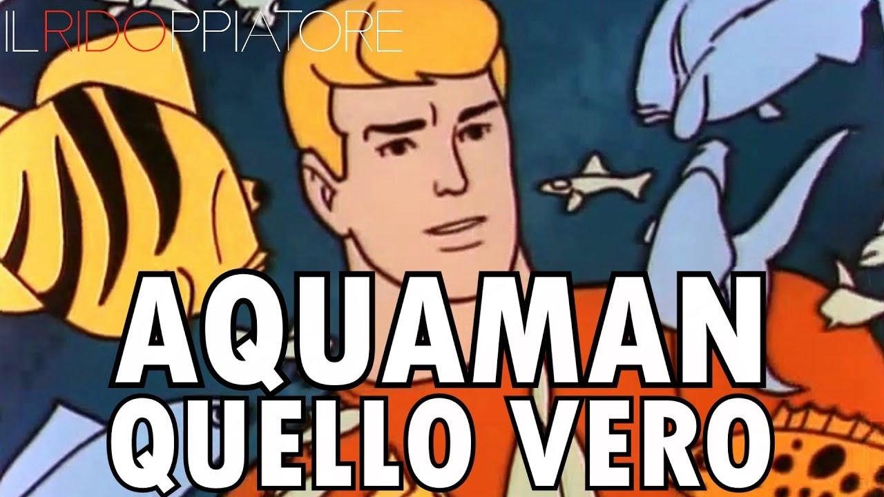Le stupide avventure di aquaman #ilridoppiatore youtube