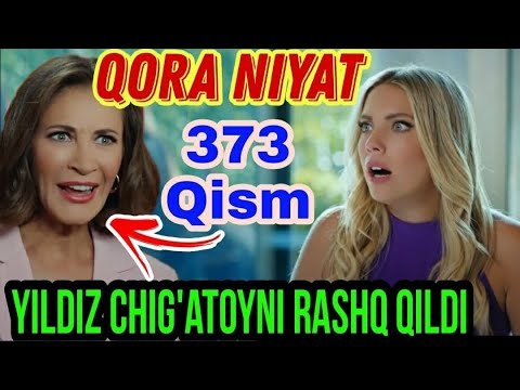 Qora Niyat 373 Qism Uzbek Tilida Turk Seriali / Кора ният 373 кисм турк сериали