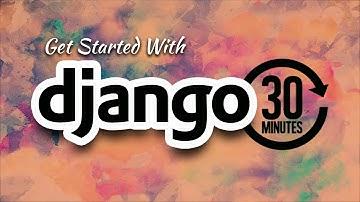 Understanding Django In 30 Minutes   Eduonix