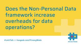 Changes to Data Operations under Non-Personal Data framework