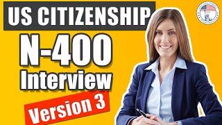 2019 U.S. Citizenship Naturalization Interview 3 N400 (Entrevista De Naturalización De EE UU v3)
