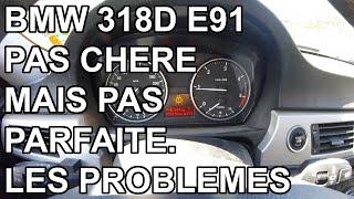 BMW 318d E91 - Les problèmes