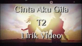 Download lagu Cinta Aku Gila T2 MP3