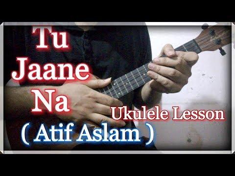 Most Romantic Song Easy Ukulele Lessonchords Tu Jaane Na Atif