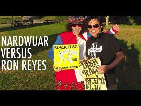 Nardwuar vs. Ron Reyes / Black Flag