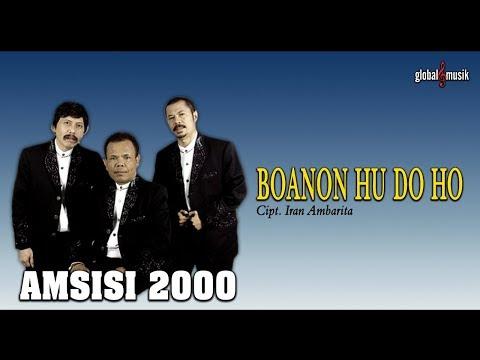 AMSISI 2000 - Boanon Hu Do Ho - Cipt. Iran Ambarita