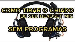 como tirar o chiado do headset