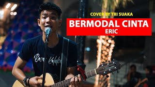 BERMODAL CINTA -  ERIC (LIRIK) COVER BY TRI SUAKA