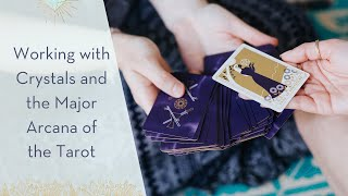 Working with Crystals and the Major Arcana of the Tarot