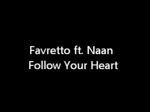 Favretto ft. Naan - Follow Your Heart