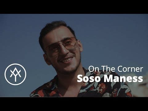 Soso Maness   On The Corner (Font Vert, Marseille)