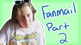 Opening Fanmail AGAIN!!!