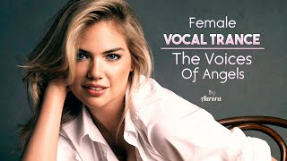 Female Vocal Trance | The Voices Of Angels #15