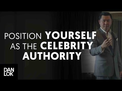 Position Yourself As The Celebrity Authority In Your Market Niche - The Art of Positioning