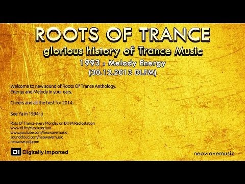 Neowave - Roots Of Trance 1993 Part 11: Melody Energy (30:12:2013 DI.FM)