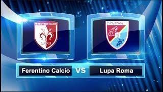 Partita Ferentino Calcio vs Lupa Roma 2018