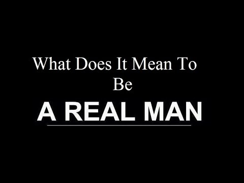 What does it mean to be a man?