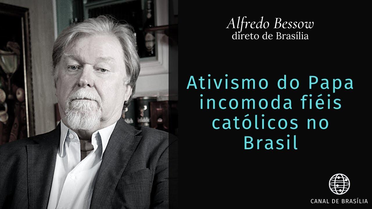 Ativismo político do Papa revolta fiéis católicos no Brasil