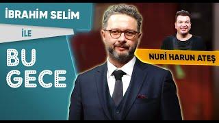 İbrahim Selim ile Bu Gece: Nuri Harun Ateş, Yerel Seçimler, Kişisel Gelişim, Aria Challenge