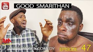 GOOD SAMARITHAN Mark Angel Comedy Episode 124