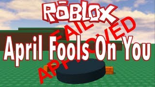 Roblox - April Fools On You