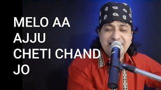 Melo Aa Ajju Cheti Chanda Jo, Lyrics Kishin Juriani, Singer Raj Juriani