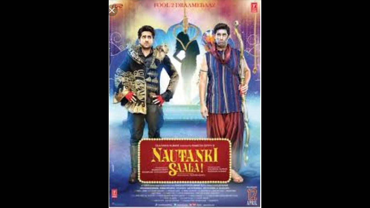 Download NAUTANKI SAALA   Full Movie  New Bollywood Movie Released   Ayushman Khurrana