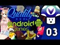 [Vinesauce] Vinny - Quality Android Games: Mobile Suck Fest (part 3)
