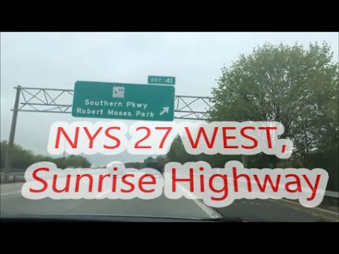 Sunrise Highway West New York NYS Route 27 Southern State Parkway Pkwy Robert Moses State Park Exit