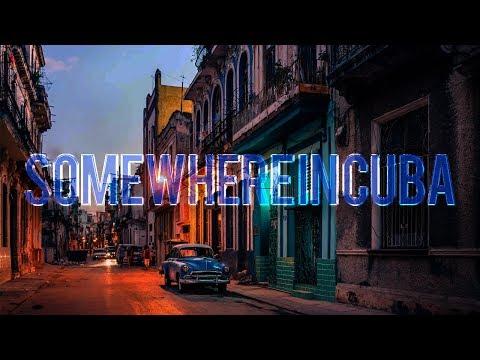 Somewhere In Cuba