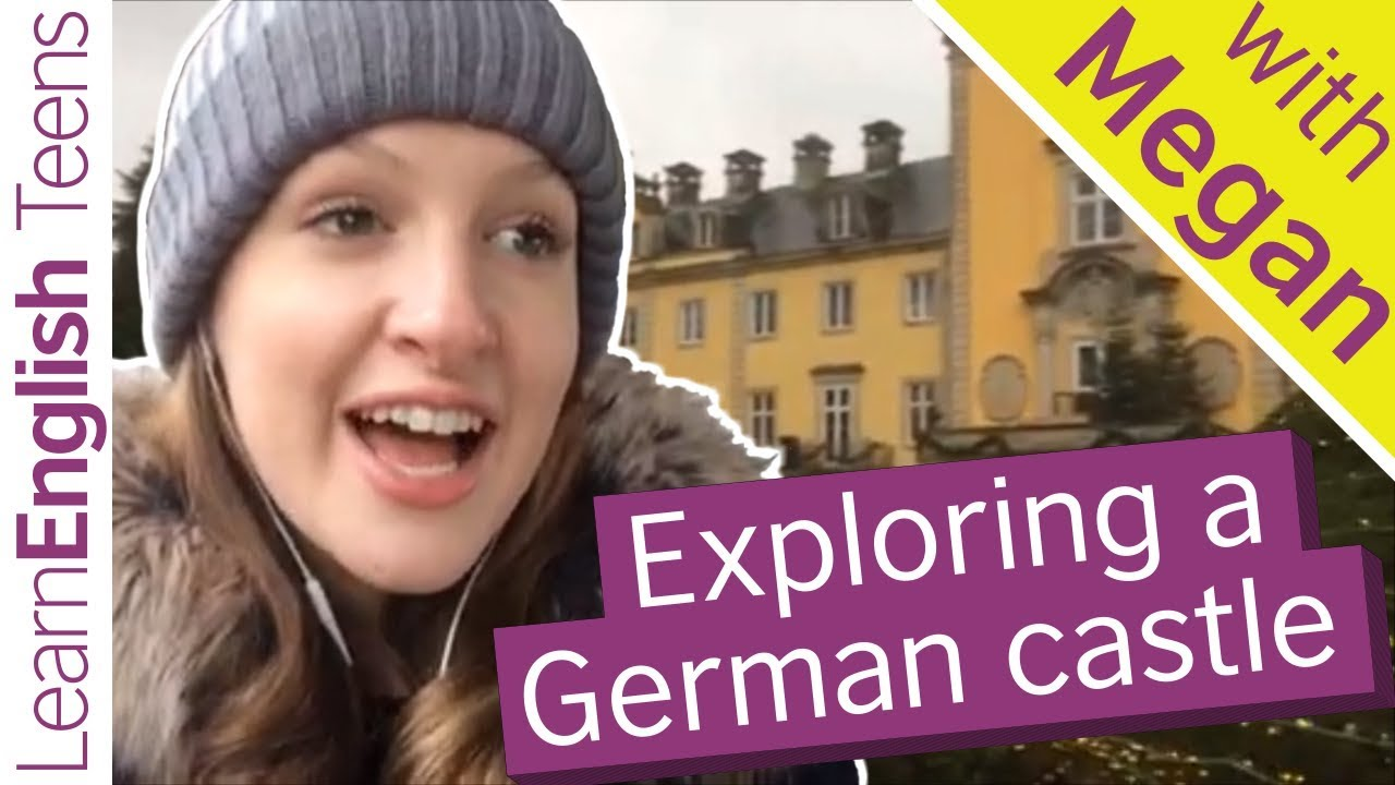 Exploring a German castle - LearnEnglish – British Council MENA 2017-12-15 16:41