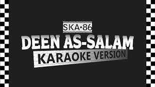 SKA 86 DEEN ASSALAM Karaoke Version