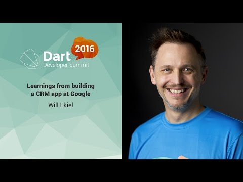 Learnings from building a CRM app at Google  (Dart Developer Summit 2016)