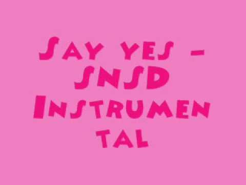 Say Yes - SNSD [MR] (Instrumental) + DL Link