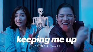 Leanne and Naara - Keeping Me Up (Official Music Video)