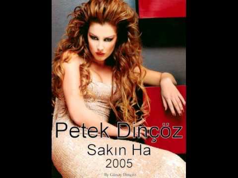 Petek Dinçöz - Sakın Ha (2005)