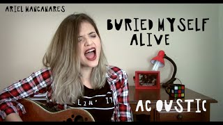 Buried Myself Alive - The Used | acoustic cover | Ariel Mançanares