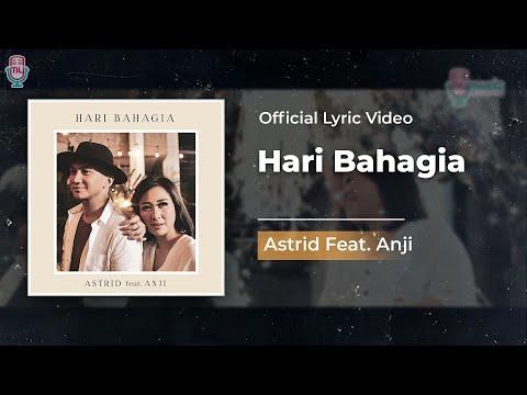 ASTRID Feat ANJI - HARI BAHAGIA (OFFICIAL LYRIC VIDEO)