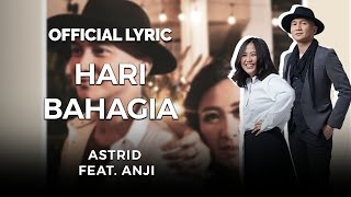 ASTRID feat ANJI - HARI BAHAGIA (OFFICIAL LYRIC VIDEO)