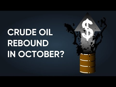 Oil Price Analysis in October 2019 | Time for a Rebound?
