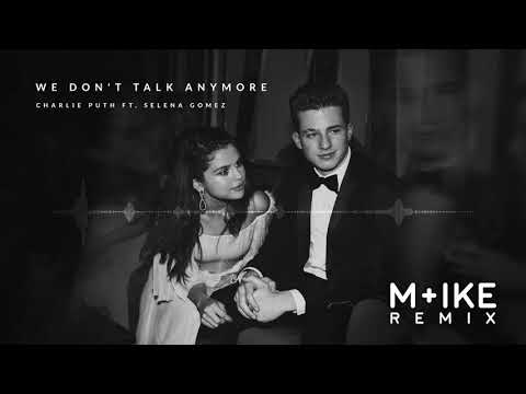 Charlie Puth - We Don&39;t Talk Anymore ft Selena Gomez M+ike Remix