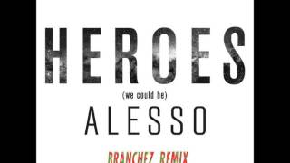 Alesso - Heroes We Could Be (Branchez Remix)