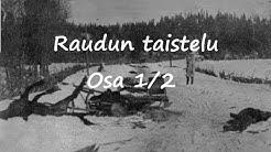 Sisällissota 1918 - Raudun taistelu Osa 1/2