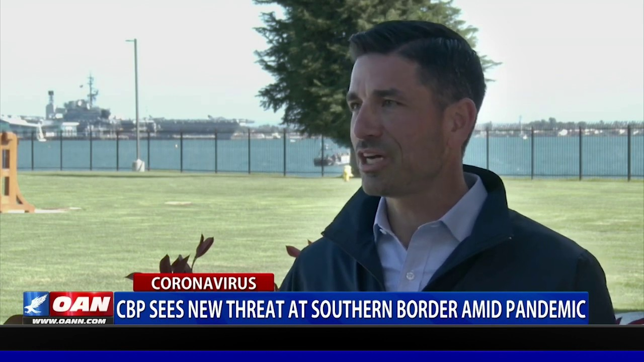 CBP sees new threat at southern border amid COVID-19 pandemic