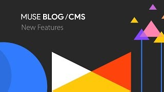 Muse Blog / CMS v2 | New Features